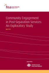 Community Engagement in Post Separation Services:  An Exploratory Study (2012)